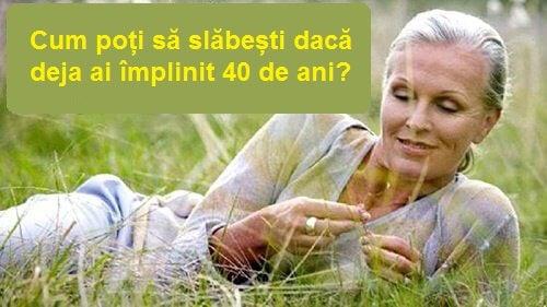 cum să slăbească femeia de peste 40 de ani
